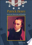 a look at the life of patrick henry an american orator and statesman In his new biography of the revolutionary firebrand patrick henry, harlow giles unger explores the life of america's greatest orator and the story behind his famous cry, give me liberty, or give me death.