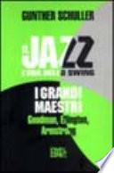 il jazz l era dello swing i grandi maestri goodman ellington armstrong