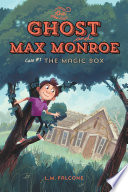 The Ghost and Max Monroe  Case  1  The Magic Box