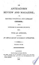 THE ANTIJACOBIN REVIEW AND MAGAZINE  OR  MONTHLY POLITICAL AND LITERARY CENSOR  FROM SEPTEMBER TO DECEMBER 1807 WITH AN APPENDIX VOLUMEXXVIII