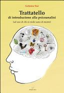 Trattatello di introduzione alla psicoanalisi  ad uso di chi si crede sano di mente