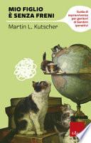 Mio figlio    senza freni  Guida di sopravvivenza per genitori di bambini iperattivi