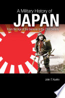 A Military History of Japan  From the Age of the Samurai to the 21st Century