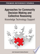Approaches for Community Decision Making and Collective Reasoning  Knowledge Technology Support