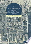Print, Manuscript And The Search For Order, 1450-1830 : early modern period, david mckitterick argues...