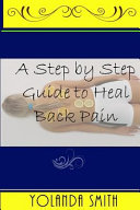 A Step by Step Guide to Heal Back Pain