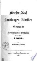 Adressen-Buch der Handlungen, Fabriken und Gewerbe des Königreichs Böhmen für das Jahr 1861