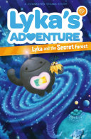 Lyka S Adventure Lyka And The Secret Forest