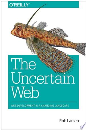 The Uncertain Web - ISBN:9781491945865