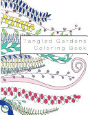 Tangled Gardens Coloring Book : books www.individualitybooks.com you will be immersed in a...