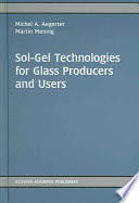 Sol-Gel Technologies For Glass Producers And Users : descriptions and characterizations of prototypes, or products...