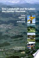 Eine Landschaft und ihr Leben: das Zürcher Oberland