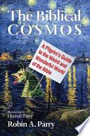 The Biblical Cosmos