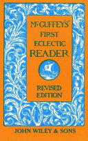 McGuffey's Eclectic Readers: McGuffey's First eclectic reader