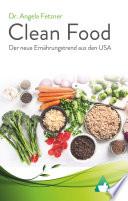 Clean Food Der Neue Ern Hrungstrend Aus Den Usa
