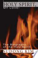 Holy Spirit  My Love