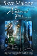 The Awakened Fate Series: Part Three Book