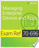 Exam Ref 70 696 Managing Enterprise Devices and Apps  MCSE