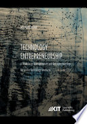 Technology Entrepreneurship A Treatise On Entrepreneurs And Entrepreneurship For And In Technology Ventures Vol 1 Und Vol 2