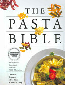 The Pasta Bible : on how to cook and serve them, and...