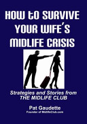 How to Survive Your Wife s Midlife Crisis