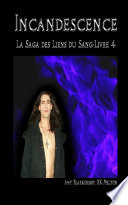 Incandescence  Les Liens du Sang Livre 4