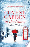 Covent Garden in the Snow  The most gorgeous and heartwarming Christmas romance of 2017