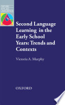 Second Language Learning in the Early School Years  Trends and Contexts   Oxford Applied Linguistics
