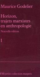 Horizon, trajets marxistes en anthropologie II