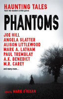 Phantoms: Haunting Tales from Masters of the Genre by Marie O'Regan