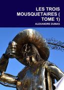LES TROIS MOUSQUETAIRES ( TOME 1)