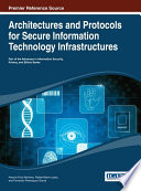 Architectures And Protocols For Secure Information Technology Infrastructures