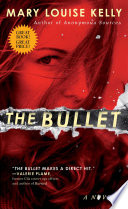 The Bullet Louise Kelly S Riveting Twisty Tale Hallie Ephron