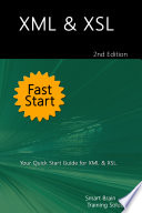 XML   XSL Fast Start 2nd Edition  Your Quick Start Guide for XML   XSL