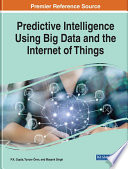 Predictive Intelligence Using Big Data And The Internet Of Things