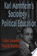 Karl Mannheim s Sociology As Political Education