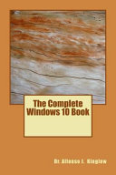 The Complete Windows 10 Book