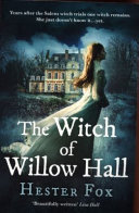 Witch Of Willow Hall by Hester Fox