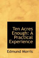 Ten Acres Enough