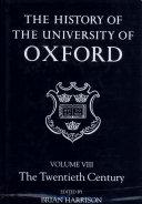The History of the University of Oxford: Volume VIII: The Twentieth Century
