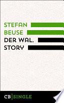 Der Wal. Story