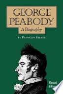 George Peabody  a Biography