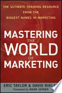 Ebook Mastering the World of Marketing Epub Eric Taylor,David Riklan Apps Read Mobile