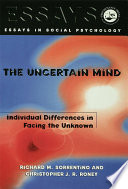 The Uncertain Mind : uncertainty. the authors show that while some...