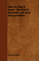 How to Sing a Song   The Art of Dramatic and Lyric Interpretation