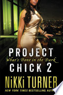 Project Chick II  What s Done in the Dark