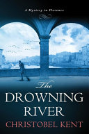 The Drowning River Brunetti One Wet November In Florence The Grieving