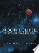 Moon Eclipse  Days of Darkness
