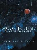Book Moon Eclipse, Days of Darkness