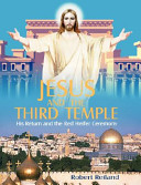 Jesus And The Third Temple : who question the urgency of...